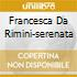FRANCESCA DA RIMINI-SERENATA