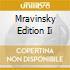 MRAVINSKY EDITION II
