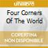 FOUR CORNERS OF THE WORLD