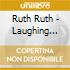 Ruth Ruth - Laughing Gallery