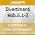 DIVERTIMENTI HOB.III,1-3