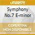 SYMPHONY NO.7    E-MINOR