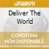 DELIVER THE WORLD