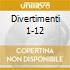 DIVERTIMENTI 1-12