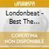 Londonbeat - Best The Singles