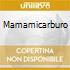 MAMAMICARBURO