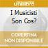 I MUSICISTI SON COS?