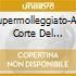 Supermolleggiato-Alla Corte Del Remix