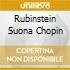 RUBINSTEIN SUONA CHOPIN