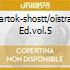 BARTOK-SHOSTT/OISTRAK ED.VOL.5