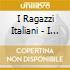 I Ragazzi Italiani - I Ragazzi Italiani
