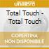 Total Touch - Total Touch