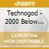 Technogod - 2000 Below Zero