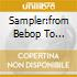 SAMPLER:FROM BEBOP TO FUSION