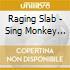 SING,MONKEY,SING