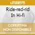 RIDE-RED-RID IN HI-FI