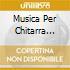 MUSICA PER CHITARRA VOL. 2