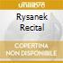 RYSANEK RECITAL