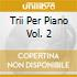 TRII PER PIANO VOL. 2