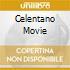 CELENTANO MOVIE