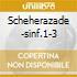 SCHEHERAZADE -SINF.1-3