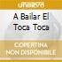 A BAILAR EL TOCA TOCA