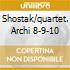 SHOSTAK/QUARTET. ARCHI 8-9-10