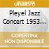 PLEYEL JAZZ CONCERT 1953 JEWEL