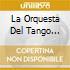 LA ORQUESTA DEL TANGO BUENOS A