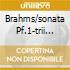 BRAHMS/SONATA PF.1-TRII PF1-2