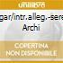 ELGAR/INTR.ALLEG.-SEREN ARCHI