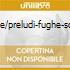 DURUFLE/PRELUDI-FUGHE-SCHERZO