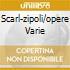 SCARL-ZIPOLI/OPERE VARIE