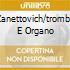 ZANETTOVICH/TROMBA E ORGANO