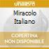 MIRACOLO ITALIANO