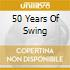 50 YEARS OF SWING