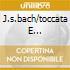 J.S.BACH/TOCCATA E FUGA-PRELUD