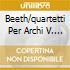 BEETH/QUARTETTI PER ARCHI V. 2