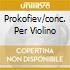PROKOFIEV/CONC. PER VIOLINO