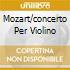 MOZART/CONCERTO PER VIOLINO