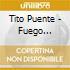 Tito Puente - Fuego Tropical