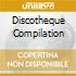 DISCOTHEQUE COMPILATION