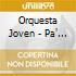 Orquesta Joven - Pa' Los Que Decian