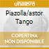 PIAZOLLA/ASTOR TANGO
