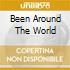 BEEN AROUND THE WORLD