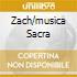ZACH/MUSICA SACRA