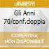 GLI ANNI 70/CONF.DOPPIA