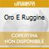 ORO E RUGGINE
