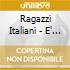 Ragazzi Italiani - E' Tempo