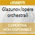 Glazunov/opere orchestrali